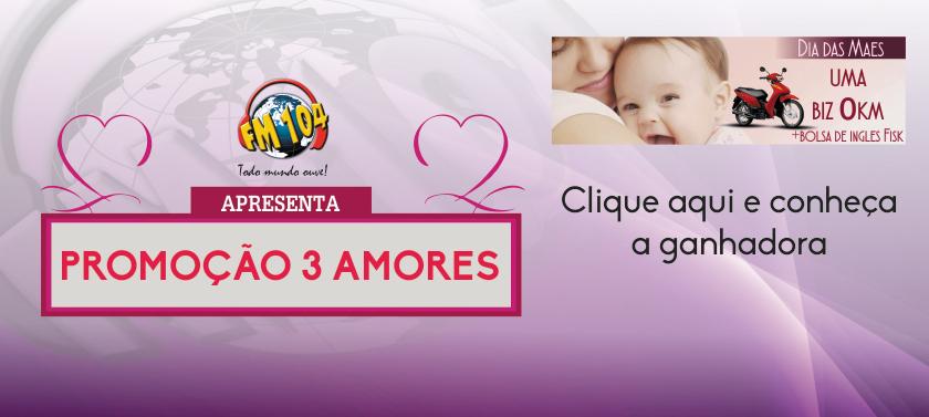 Ganhadora Promoção 3 Amores - Mães